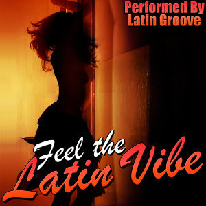 Feel the Latin Vibe