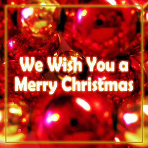 We Wish You a Merry Christmas - Single