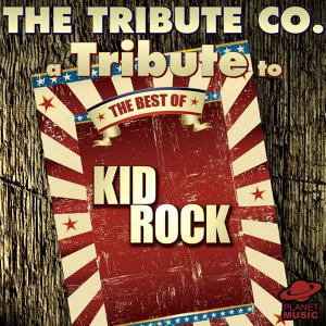 A Tribute to the Best of Kid Rock