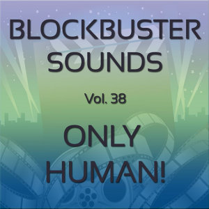 Blockbuster Sound Effects Vol. 38: Only Human!