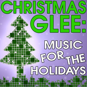 Christmas Glee: Music for the Holidays