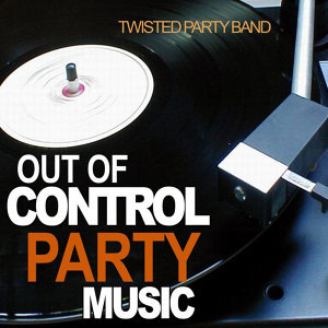 Out of Control Party Music