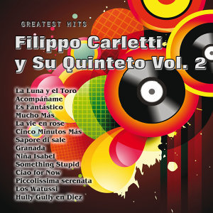 Greatest Hits: Filippo Carletti y Su Quinteto Vol. 2