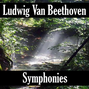 Ludwig van Beethoven: Symphonies