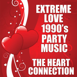 Extreme Love 1990's Party Music