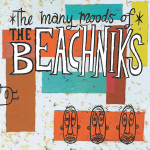 The Many Moods of the Beachniks