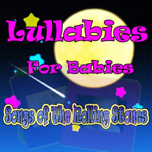 Lullabies for Babies, Songs of the Rolling Stones