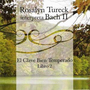 Rosalyn Tureck Interpreta Bach Vol. 2 (El Clave Bien Temperado Libro 2)