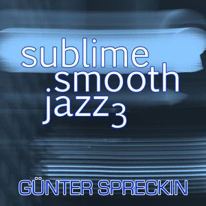 Sublime Smooth Jazz 3