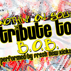 Nothin' On You: Tribute to B.O.B.
