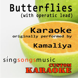 Butterflies (With Operatic Lead) [Originally Performed By Kamaliya] [Karaoke Audio Version]