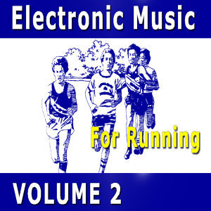 Electronic Music for Running, Vol. 2