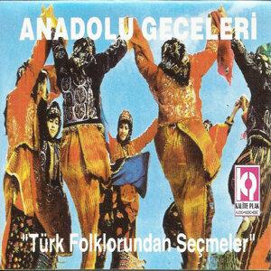 Anadolu Geceleri / Türk Folklorundan Seçmeler