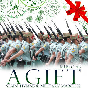 Music As a Gift. Spain Hymns and Military Marches