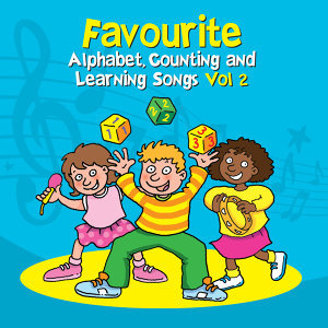 Favourite Alphabet, Counting & Learning Songs - Volume 2