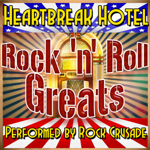 Heartbreak Hotel: Rock 'N' Roll Greats