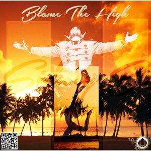 Blame The High