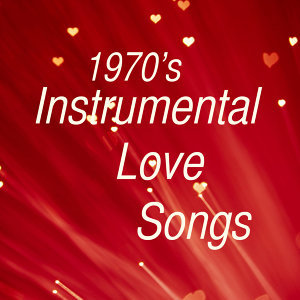 Great Instrumental Love Songs from the 70s