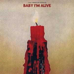 Baby I'm Alive
