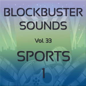 Blockbuster Sound Effects Vol. 33: Sports 1