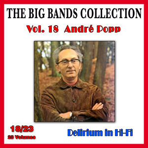 The Big Bands Collection, Vol. 18/23: André Popp - Delirium in Hi-Fi