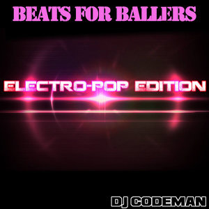 Beats for Ballers Electro Pop Edition