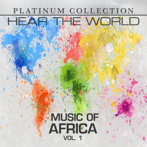 Hear the World: Music of Africa, Vol. 1