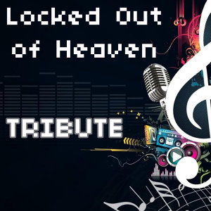 Locked Out of Heaven (Tribute to Brune Mars Instrumental)