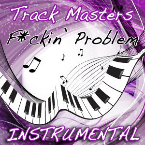 F**kin' Problem (Instrumental Tribute to A$Ap Rocky Feat. Drake, 2 Chainz, & Kendrick Lamar)