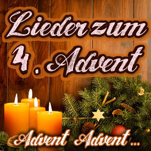 Advent, Advent.... Lieder zum 4. Advent