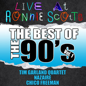 Live At Ronnie Scott's: The Best of the 90's Vol. 1