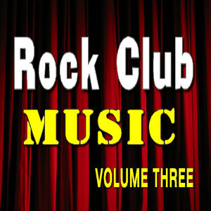 Rock Club Music Vol. Three