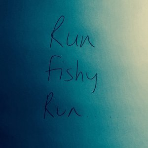 Run Fishy Run