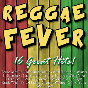 Reggae Fever - 16 Great Hits!