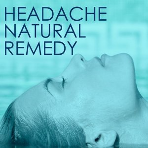 Headache Natural Remedy - Calming Melodies, Lullabies & Nature Sound for Deep Relaxation, Meditation & Autogenic Training for Headache and Tiredness Remedy