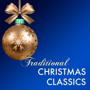 Traditional Christmas Classics - Relaxing Instrumental Music for Holiday Break