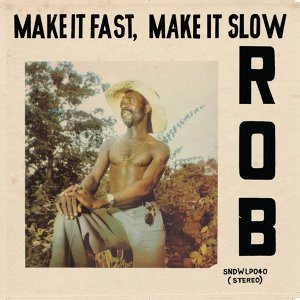 Make It Fast, Make It Slow - Soundway Records
