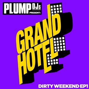 Plump DJs present Dirty Weekend EP 1