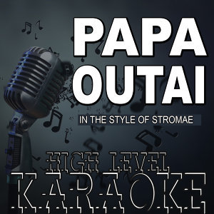 Papaoutai (Karaoke Version) [In the Style of Stromae]