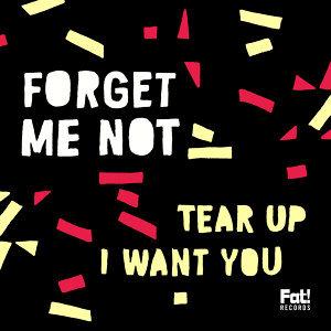 Tear Up / I Want You