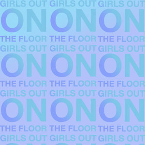 Girls out on the Floor