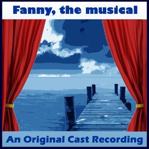 Fanny, The Musical
