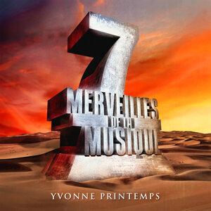 7 merveilles de la musique: Yvonne Printemps
