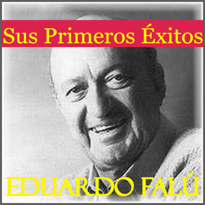 Sus Primeros Éxitos - Eduardo Falú