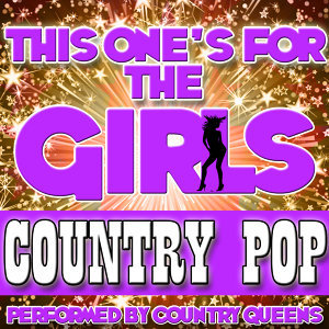 This One's for the Girls: Country Pop