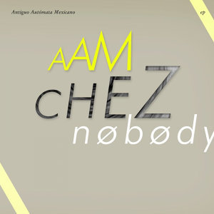 Chez Nobody EP