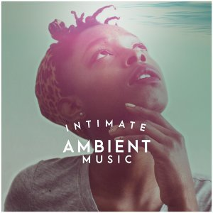 Intimate Ambient Music