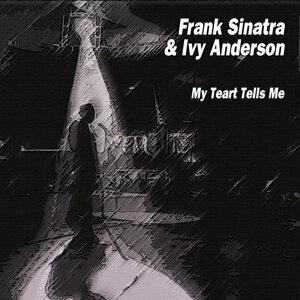 Frank Sinatra & Ivy Anderson - My Teart Tells Me