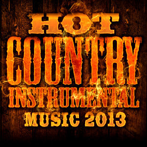 Hot Country Instrumental Music 2013