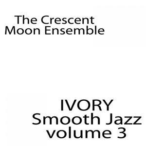 Ivory Smooth Jazz Volume 3